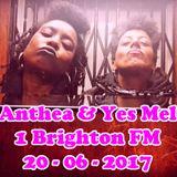 Anthea & Yes Mel - 1 Brighton FM 20-6-2017