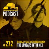 The Risky Presents Future Sounds & The Upbeats In The Mix (#272)