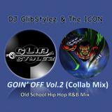 DJ GlibStylez & The ICON - GOIN' OFF Vol.2 (Old School Hip Hop R&B Mix)