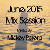 PM PROGRESSIONS Pres. Dj Mickey Pereira's June 2015 Mix Session