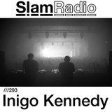 Slam - Slam Radio 293 guest Inigo Kenedy - 10-May-2018