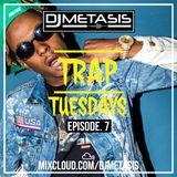 TrapTuesdays Episode. 7 (Hip Hop & Rap) | Instagram @DJMETASIS