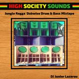 High Society Sounds Jungle Ragga Dubwise Drum & Bass Mixtape DJ Junior Lazarou