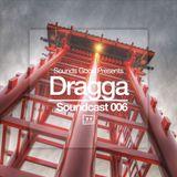 Soundcast 006 - Dragga