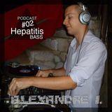 Hepatitis BASS Podcast #02 - Alexandre I. - 100x100 vinyl set