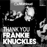 Paul Martini present: Thank you Frankie Knuckles