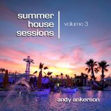 Summer House Sessions Volume 3 - DJ Andy Ankerson