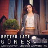 Gunes - Better Late 05