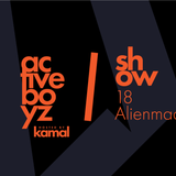 Active Boyz Show hosted by Kamal 18 - Alienmade