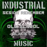 SESION REMEMBER OLD SCHOOL INDUSTRIAL