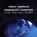 Tony Moran, Deborah Cooper & Nacho Chapado - Live you all over (Jeff Valle Re-worked)