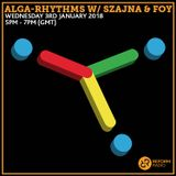Alga-Rhythms w/ Szajna & Foy 3rd January 2018