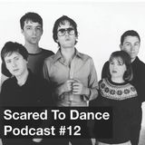 Scared To Dance Podcast #12