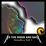 """To the Moon and Back"" _ 22-11-2016  <Metallica Vol. 1>"