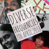 Diverse Frequencies 7th April 2018
