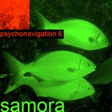 SAMORA ----> PSYCHONAVIGATION ambient 6 is a MIX for Unknow Frequencies