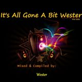It's All Gone A bit Wester 006 [Mixed & Compiled by Wester] (30. Jun. 2011)