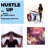 Hustle Up!!!! episode 15 with Dr. Sarah Chipps and drum icon Laura King