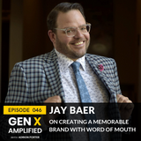 046: Jay Baer on Creating a Memorable Brand with Word of Mouth