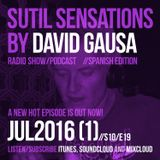 Sutil Sensations Radio Show/Podcast - July 7th 2016 - With hot new beats and music!