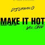 DJ Urban O - Make It Hot Vol. 1 (2014)