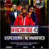 #AFRICAN RIDE 13-VJSPICEKENYA