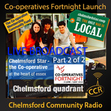 Co-operatives Fortnight - @CStarCoop - Outside Broadcast Part 2of2 - CCR & Chelmsford Star -20/06/14