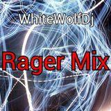 (RAGER MIX!!!!) WhiteWolfDj