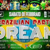 Max P DJ live @ Dream - Brazilian Party - Sabato 01 Febbraio 2014