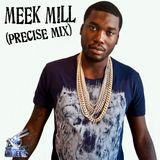 DJ PRECISE BEST OF MEEK MILL MIX (DIRTY)