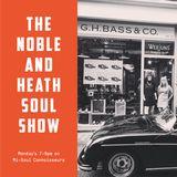 The Noble & Heath Soul Show - 4/6/2018