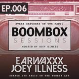 DJ EarwaxXx 'Boombox' Sessions Episode 6 Hosted by Joey Illness