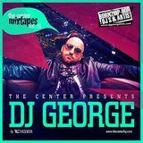 DJ GEORGE presents THE CENTER MIXTAPE 2012
