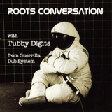Roots Conversation Radio Show With Tubby Digits - Episode #10
