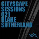 Cityscape Sessions 021: Blake Sutherland