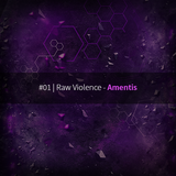 #01   Raw Violence - Amentis