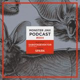 Monster Jinx Podcast #004 - Sabotage Vektor (Black Veins)