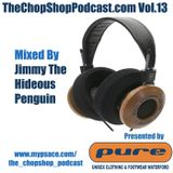 Jimmy Penguin presents D Chop Shop Podcast Vol.13