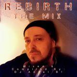 DJ Angel B! Presents: R E B I R T H THE MIX