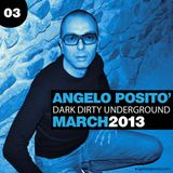 ANGELO POSITO - Dark Dirty Underground (MAR 2013)