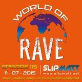 Slipmatt - World Of Rave #115