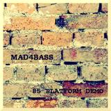 Mad4bass - 85 bpm platform Demo