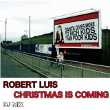 Christmas Is Coming DJ Mix by Robert Luis