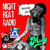 Night Beat Radio Episode #15 w/ DJ Misty
