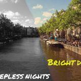 Bright days, sleepless nights