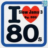 80s Slow Jams 3 - By: DOC (01.06.17)