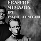 ERASURE MEGAMIX BY PAUL ALMEIDA
