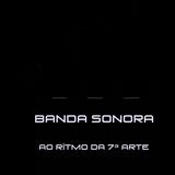 Programa Banda Sonora (PROG 1 - P1) - As músicas dos Filmes de sua Vida