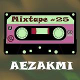 Aezakmi Mixtape #25