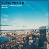 Beats with B 8th March 2016